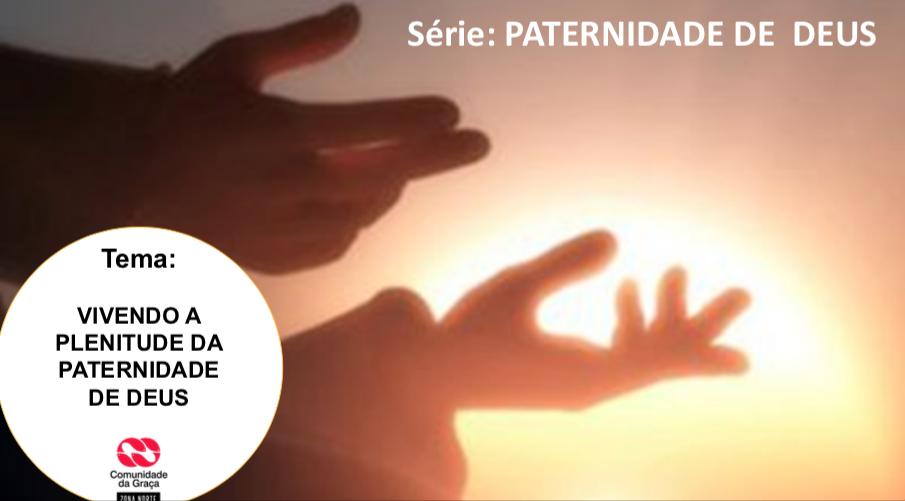 Slides do Culto - Vivendo A Plenitude da Paternidade de Deus