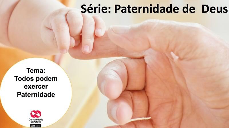 Slides do culto - Todos podem exercer paternidade