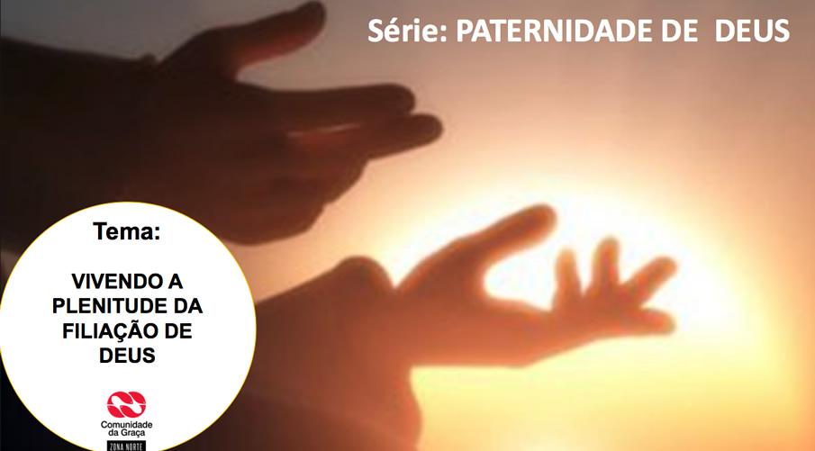 Slides do Culto - Vivendo A Plenitude da Filiação de Deus