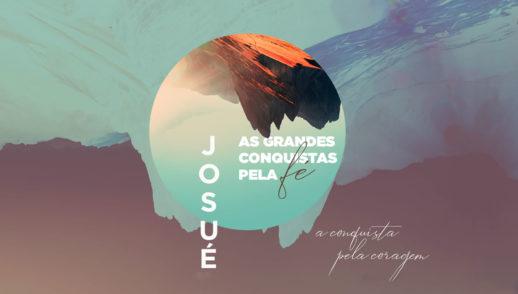 Slides do Culto - Josué: A Conquista pela Coragem