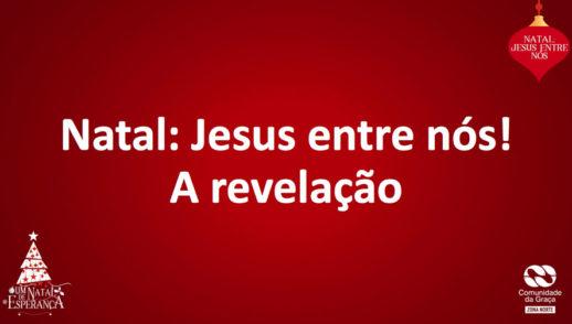 Slides do Culto - Jesus entre nós - A revelação